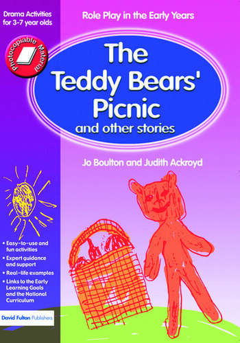 The Teddy Bears' Picnic and Other Stories Role Play in the Early Years Drama Activities for 3-7 year-olds book cover
