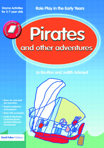 Pirates and Other Adventures Role Play in the Early Years Drama Activities for 3-7 year-olds book cover