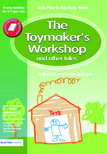 The Toymaker's workshop and Other Tales Role Play in the Early Years Drama Activities for 3-7 year-olds book cover