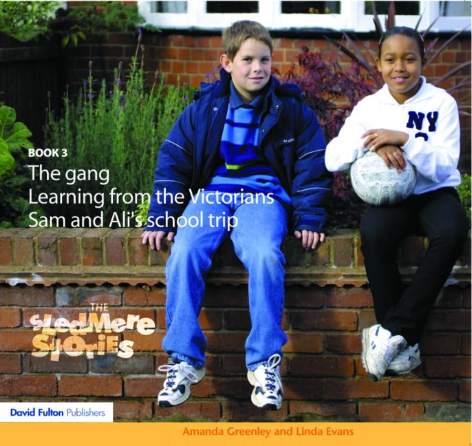 Sledmere Stories - Book 3 The Gang; Learning about the Victorians; Ali and Sam's School Trip book cover