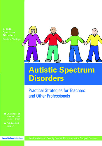 Autistic Spectrum Disorders Practical Strategies for Teachers and Other Professionals book cover