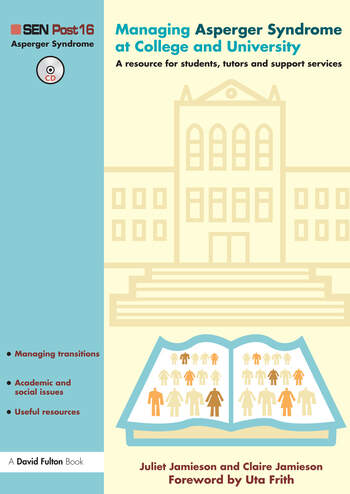 Managing Asperger Syndrome at College and University A Resource for Students, Tutors and Support Services book cover