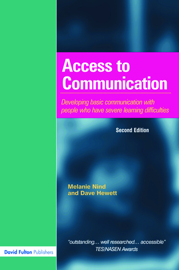 Access to Communication Developing the Basics of Communication with People with Severe Learning Difficulties Through Intensive Interaction book cover
