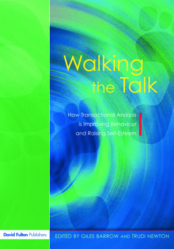Walking the Talk How Transactional Analysis is Improving Behaviour and Raising Self-Esteem book cover