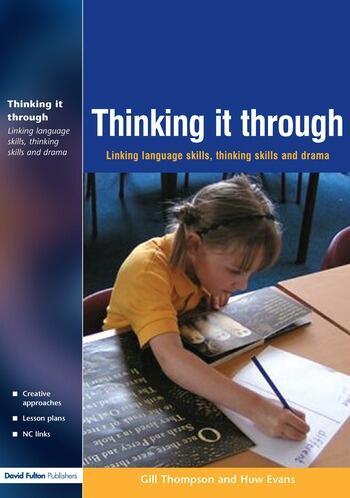 Thinking it Through Developing Thinking and Language Skills Through Drama Activities book cover