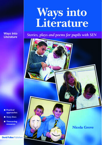 Ways into Literature Stories, Plays and Poems for Pupils with SEN book cover