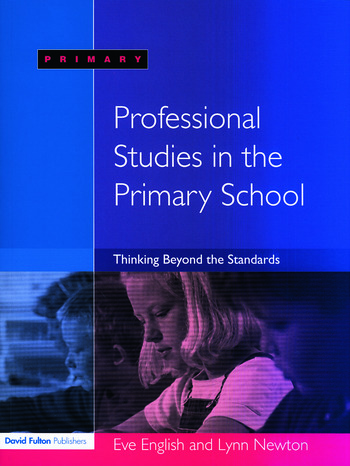 Professional Studies in the Primary School Thinking Beyond the Standards book cover