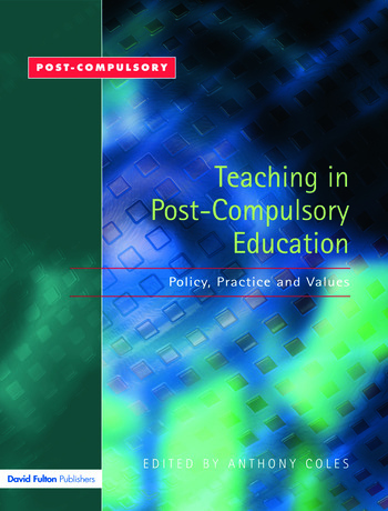 Teaching in Post-Compulsory Education Policy, Practice and Values book cover