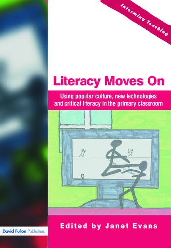 Literacy Moves On Using Popular Culture, New Technologies and Critical Literacy in the Primary Classroom book cover