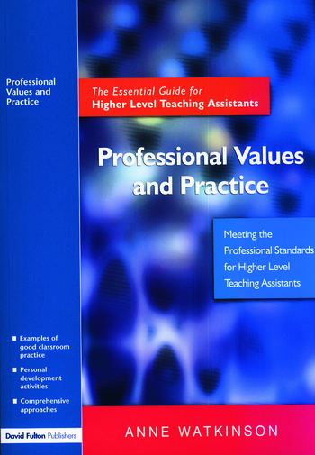 Professional Values and Practice The Essential Guide for Higher Level Teaching Assistants book cover