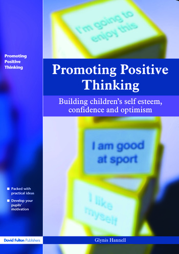 Promoting Positive Thinking Building Children's Self-Esteem, Self-Confidence and Optimism book cover