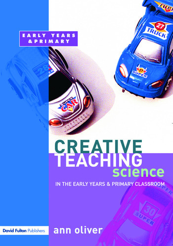 Creative Teaching: Science in the Early Years and Primary Classroom book cover