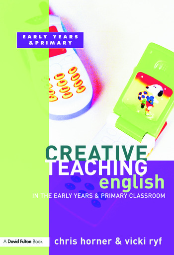 Creative Teaching: English in the Early Years and Primary Classroom book cover