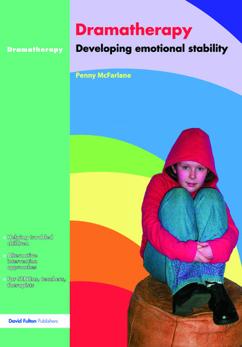 Dramatherapy Raising Children's Self-Esteem and Developing Emotional Stability book cover