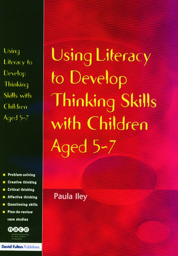 Using Literacy to Develop Thinking Skills with Children Aged 5 -7 book cover