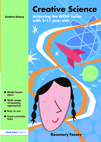 Creative Science Achieving the WOW Factor with 5-11 Year Olds book cover