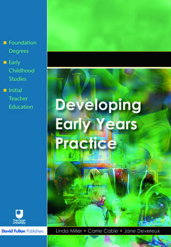 professional practice in the early years Relevant for anyone interested in young children's learning and developing including practitioners currently working in early years settings.
