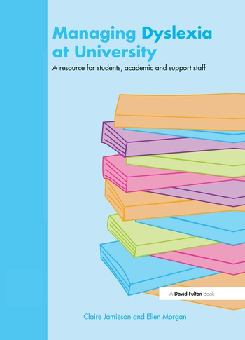 Managing Dyslexia at University A Resource for Students, Academic and Support Staff book cover