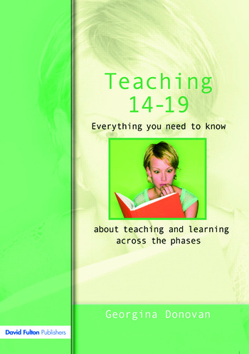 Teaching 14-19 Everything you need to know....about learning and teaching across the phases book cover