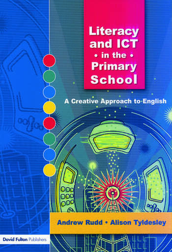 Literacy and ICT in the Primary School A Creative Approach to English book cover