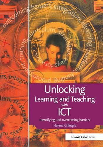 Unlocking Learning and Teaching with ICT Identifying and Overcoming Barriers book cover