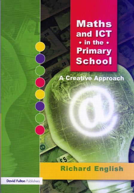 Maths and ICT in the Primary School A Creative Approach book cover