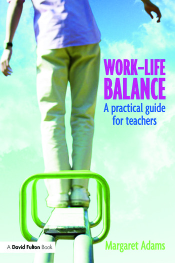 Work-Life Balance A Practical Guide for Teachers book cover