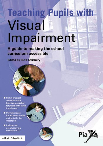 Teaching Pupils with Visual Impairment A Guide to Making the School Curriculum Accessible book cover