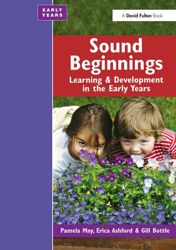 Sound Beginnings Learning and Development in the Early Years book cover