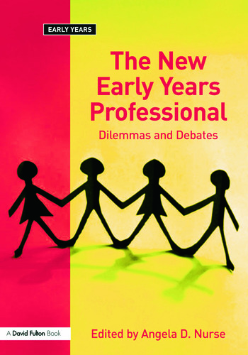 The New Early Years Professional Dilemmas and Debates book cover