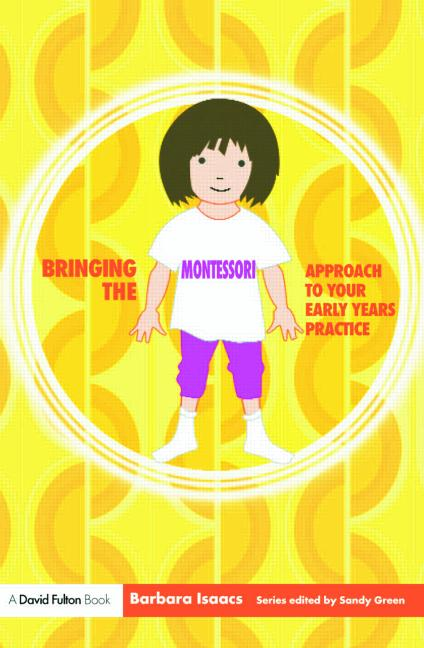 Bringing the Montessori Approach to your Early Years Practice book cover
