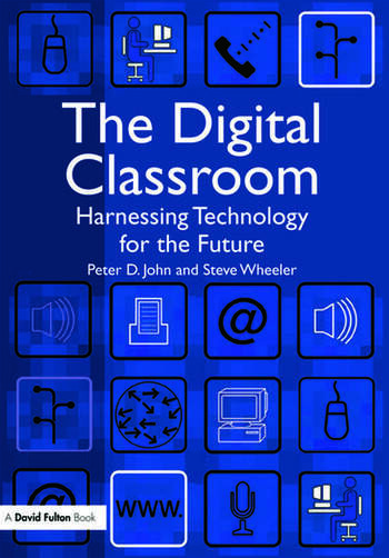 The Digital Classroom Harnessing Technology for the Future of Learning and Teaching book cover