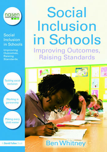 Social Inclusion in Schools Improving Outcomes, Raising Standards book cover