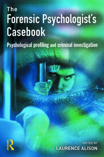 Forensic Psychologists Casebook Psychological profiling and criminal investigation book cover
