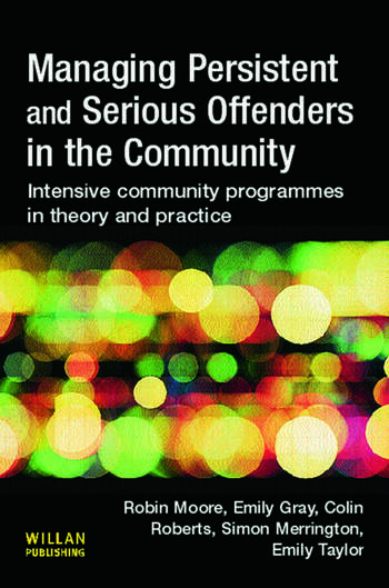Managing Persistent and Serious Offenders in the Community book cover