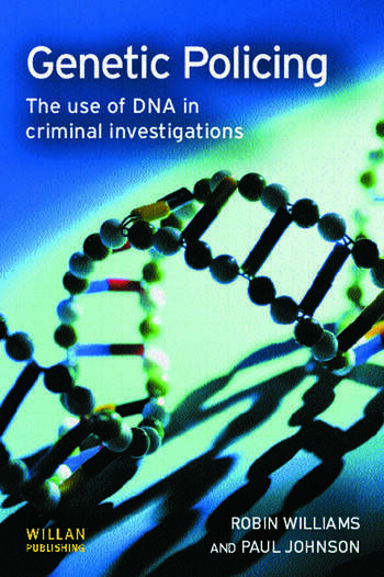 Genetic Policing The Uses of DNA in Police Investigations book cover