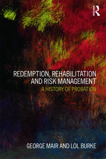 Redemption, Rehabilitation and Risk Management A History of Probation book cover