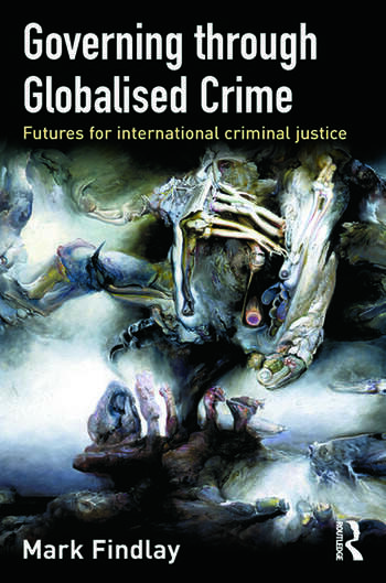 Governing Through Globalised Crime Futures for International Criminal Justice book cover