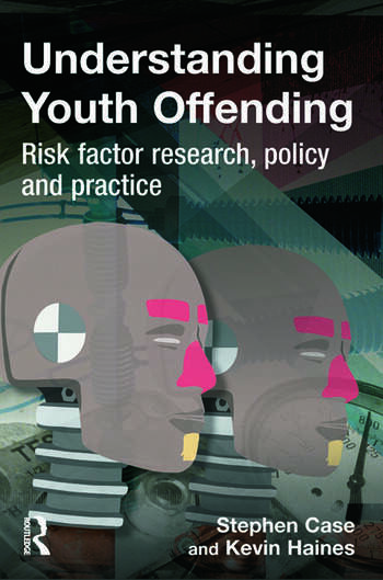 Understanding Youth Offending Risk Factor Reserach, Policy and Practice book cover