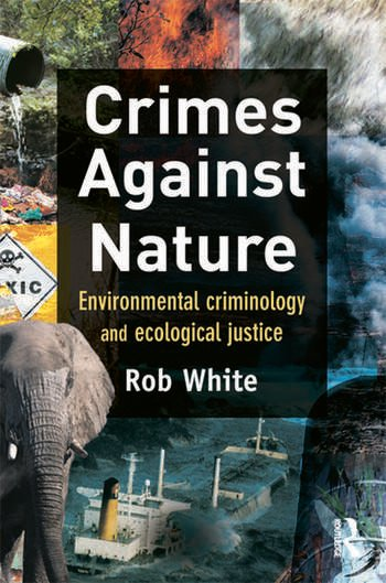 Crimes Against Nature Environmental Criminology and Ecological Justice book cover