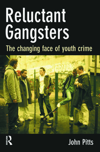 Reluctant Gangsters The Changing Face of Youth Crime book cover