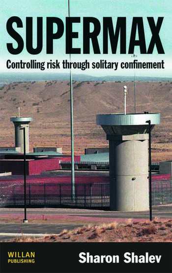 Controlling Risk Through Solitary Confinement, 1st Edition
