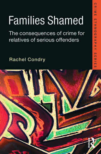 Families Shamed The Consequences of Crime for Relatives of Serious Offenders book cover