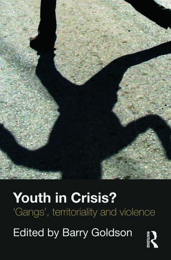 Youth in Crisis? 'Gangs', Territoriality and Violence book cover