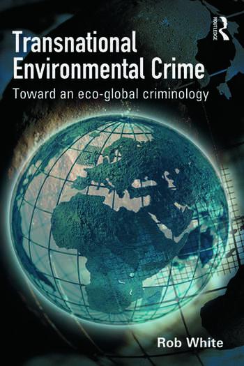 Transnational Environmental Crime Toward an Eco-global Criminology book cover