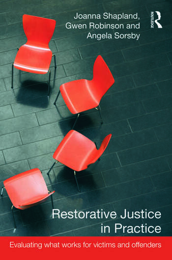 Restorative Justice in Practice Evaluating What Works for Victims and Offenders book cover