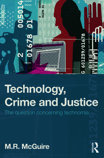 Technology, Crime and Justice The Question Concerning Technomia book cover