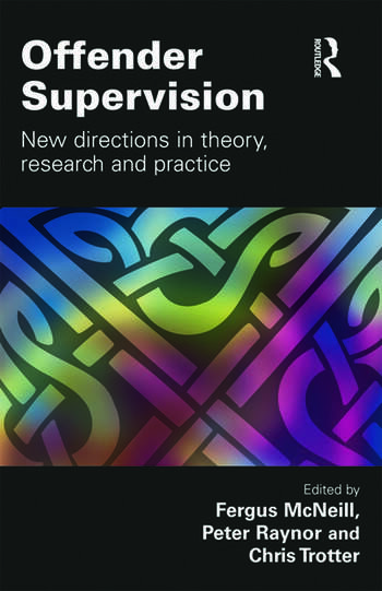 Offender Supervision New Directions in Theory, Research and Practice book cover
