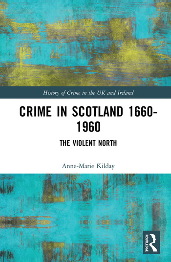 Crime in Scotland 1660-1960 The Violent North? book cover
