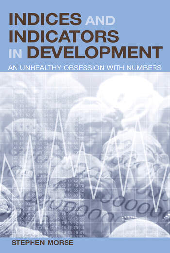 Indices and Indicators in Development An Unhealthy Obsession with Numbers book cover